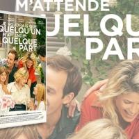 [CRITIQUE] Je Voudrais Que Quelqu'un M'attende Quelque Part, d'Arnaud Viard (sortie DVD et VOD)