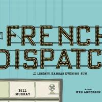 [CRITIQUE] The French Dispatch, de Wes Anderson